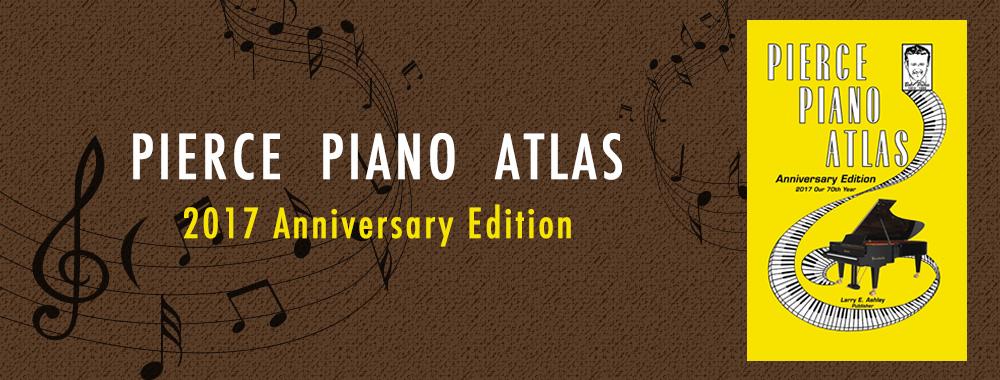 Pierce Piano Atlas 2017 Anniversary Edition